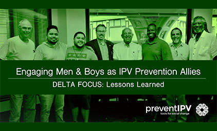 photo of a group of men underneath text that says Engaging Men & Boys as IPV Prevention Allies: DELTA FOCUS Lessons Learned
