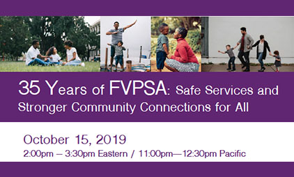 35 Years of FVPSA: Safe Services and Stronger Community Connections for All
