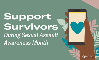 Support Survivors During Sexual Assault Awareness Month