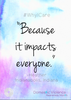 "#WhyICare ""Because it impacts everyone."" Domestic Violence Awareness Month"