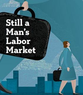 "cover of ""Still a Man's Labor Market"" report"