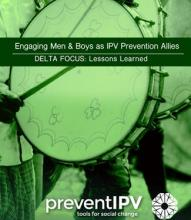 Engaging Men & Boys as IPV Prevention Allies: DELTA FOCUS Lessons Learned